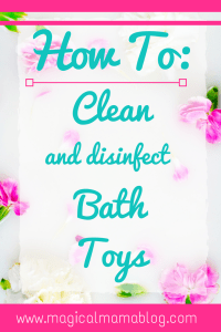 how to clean and disinfect bath toys cleaning magical mama blog baby toys clean organize