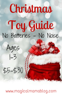 Christmas Toy Guide Ages 1 through 3 $5 to $30 no batteries and no noise! MagicalMamaBlog