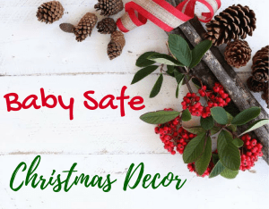 Magical Mama Blog Baby Safe Christmas Decor
