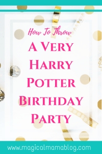 magical mama blog harry potter first birthday party how to plan decorations decor tips