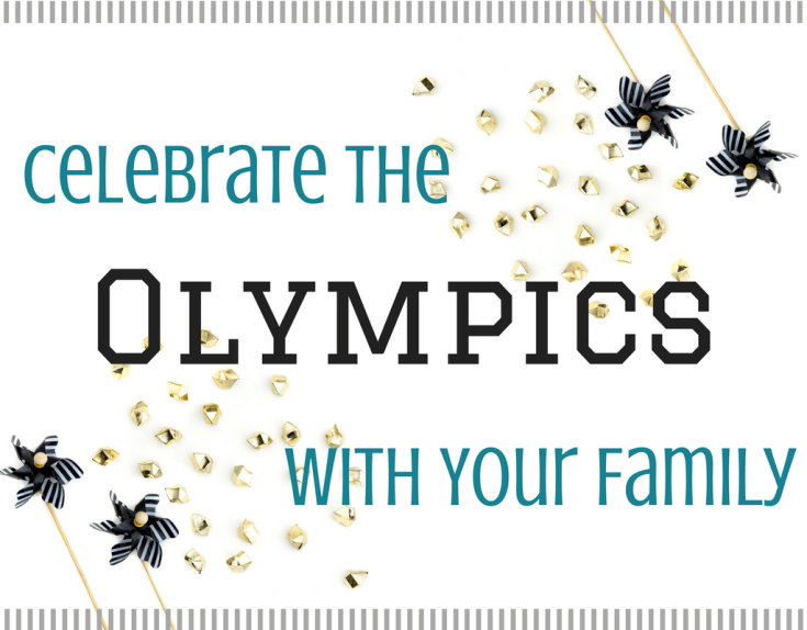 Magical Mama Blog Celebrate the Olympics With Your Family