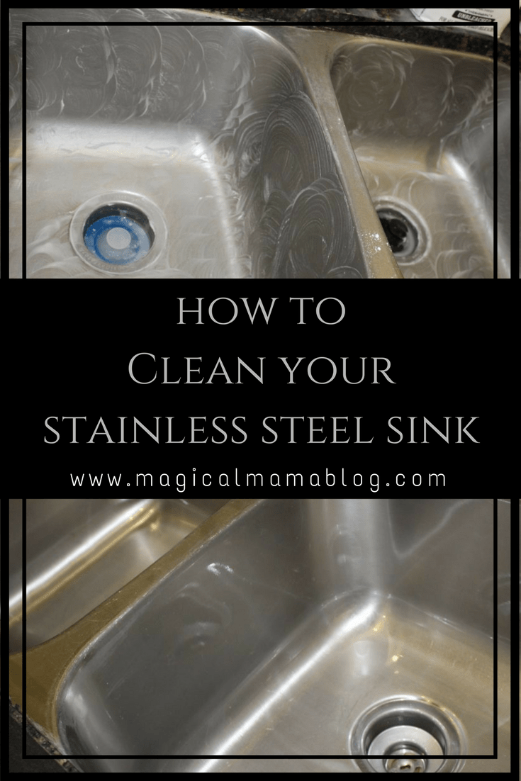 Magical Mama Blog How To Clean Your Stainless Steel Sink Silver Metal Shine  Polish Stain Rust