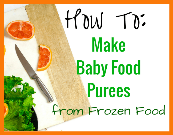 Magical Mama Blog How To Make Baby Food Purees from Frozen Food