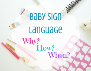 Magical Mama Blog Sign Language How Why and When