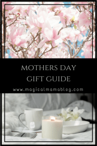 Magical Mama Blog Mothers Day Gift Guide