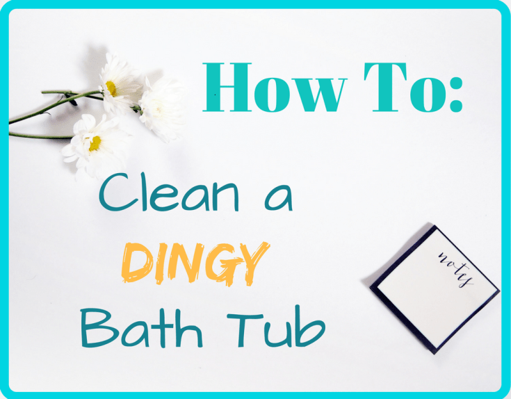 Magical Mama Blog How To Clean a Dingy Bath Tub or Shower