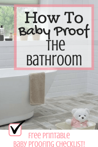 How To Baby Proof the Bathroom - Magical Mama Blog - Free Printable Baby Proofing Checklist