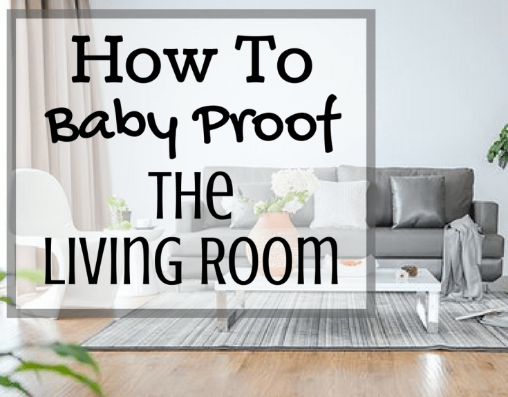 How To Baby Proof the Living Room by Magical Mama Blog