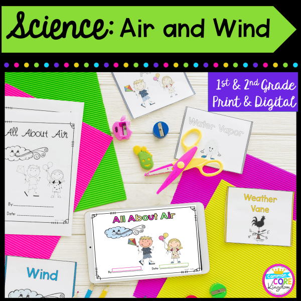Science: Air & Wind for 1st and 2nd grade cover showing worksheets, a student made book, and a tablet for the printable and digital resource