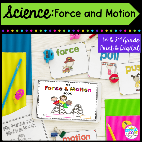 Science: Force and Motion for 1st and 2nd grade cover showing worksheets, a student made book, and a tablet for the printable and digital resource