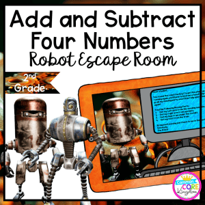 """Add & Subtract Four Numbers """"Robot"""" 2nd Grade Math Escape Room - Print & Digital"""
