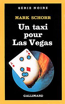 """Couverture illustrée de Richard Martens pour """"Un taxi pour Las Vegas"""" de Mark Schorr, coll. Série noire, éditions Gallimard, (c)1985"""