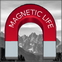Magnetic life