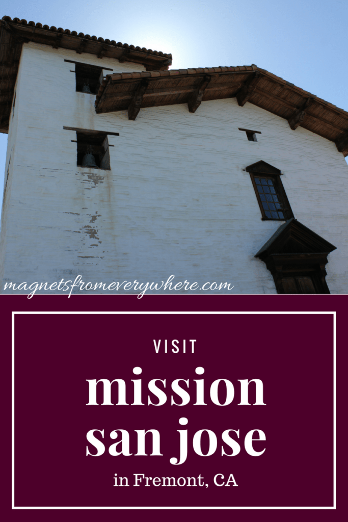 Visit Mission San Jose in Fremont CA