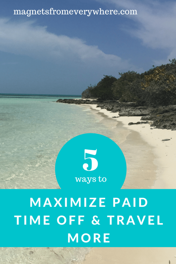 5 Ways to Maximize PTO and Travel More