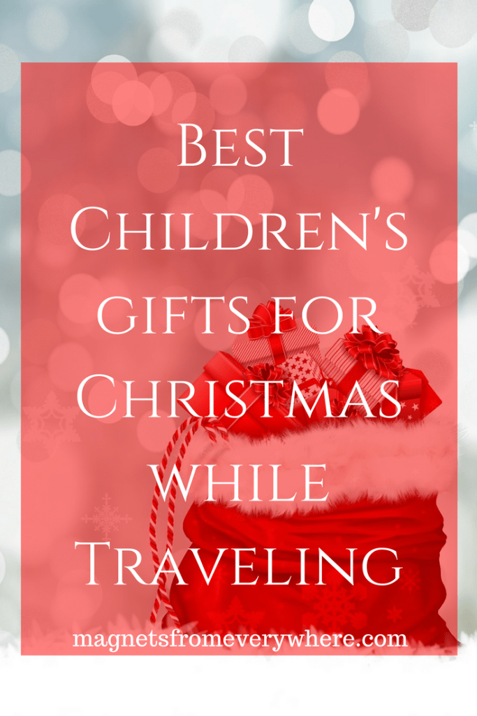Best Children's gifts for Christmas while Traveling
