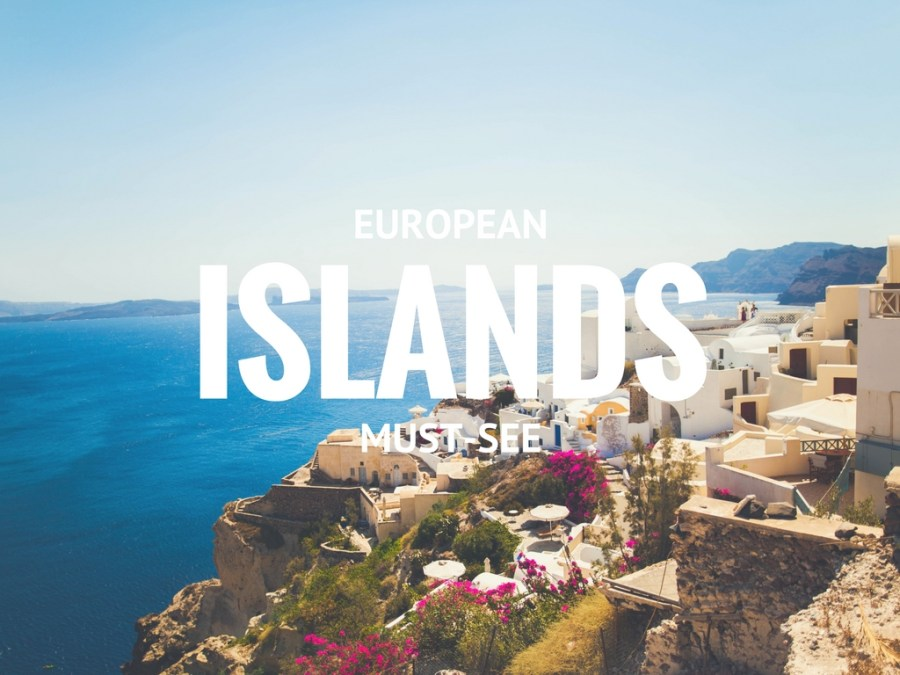*Guest Post* European Must-See Islands