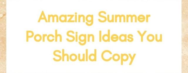 Amazing Summer Porch Sign Ideas You Should Copy