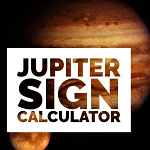 Jupiter Sign Calculator - Know Your Sign Compatibility with Jupiter
