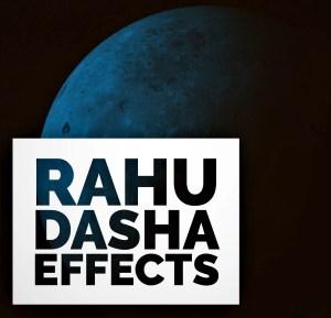 Rahu Mahadasha Effects