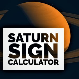 Saturn Sign Calculator - Know Your Sign Compatibility with Saturn