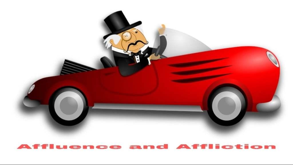 Affluence and Affliction