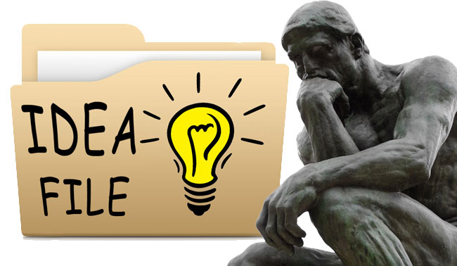 "START YOUR OWN ""IDEA FILE"""