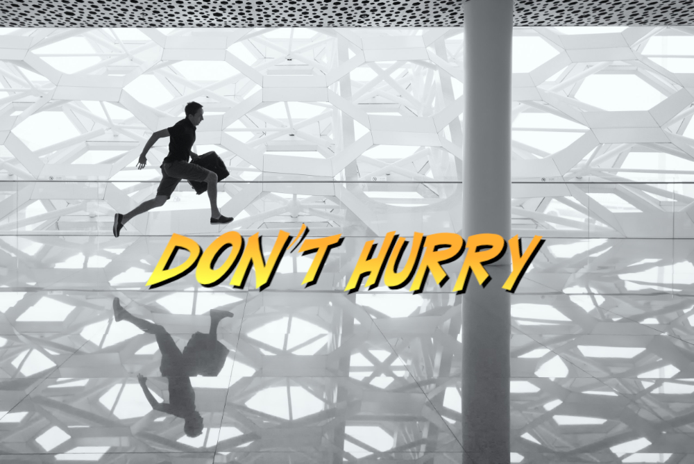 Don't Hurry