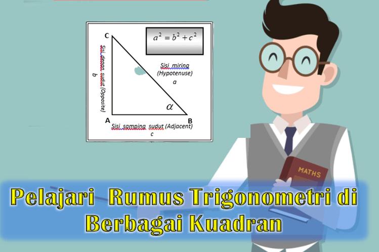 Pelajari Rumus Trigonometri di Berbagai Kuadran