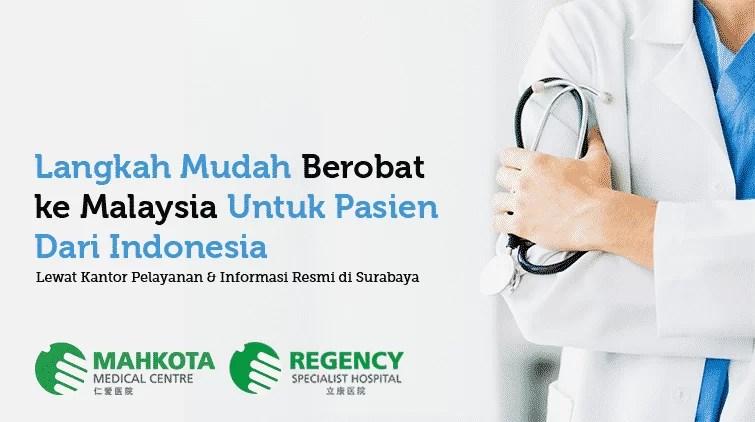 Langkah Mudah Berobat ke Malaysia Untuk Pasien Dari Indonesia