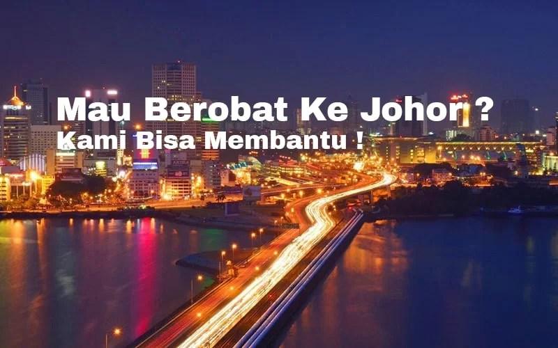 Berobat Ke Johor Malaysia