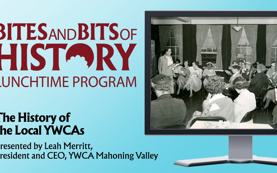 ONLINE – Bites and Bits of HistoryThe History of the Local YWCAs
