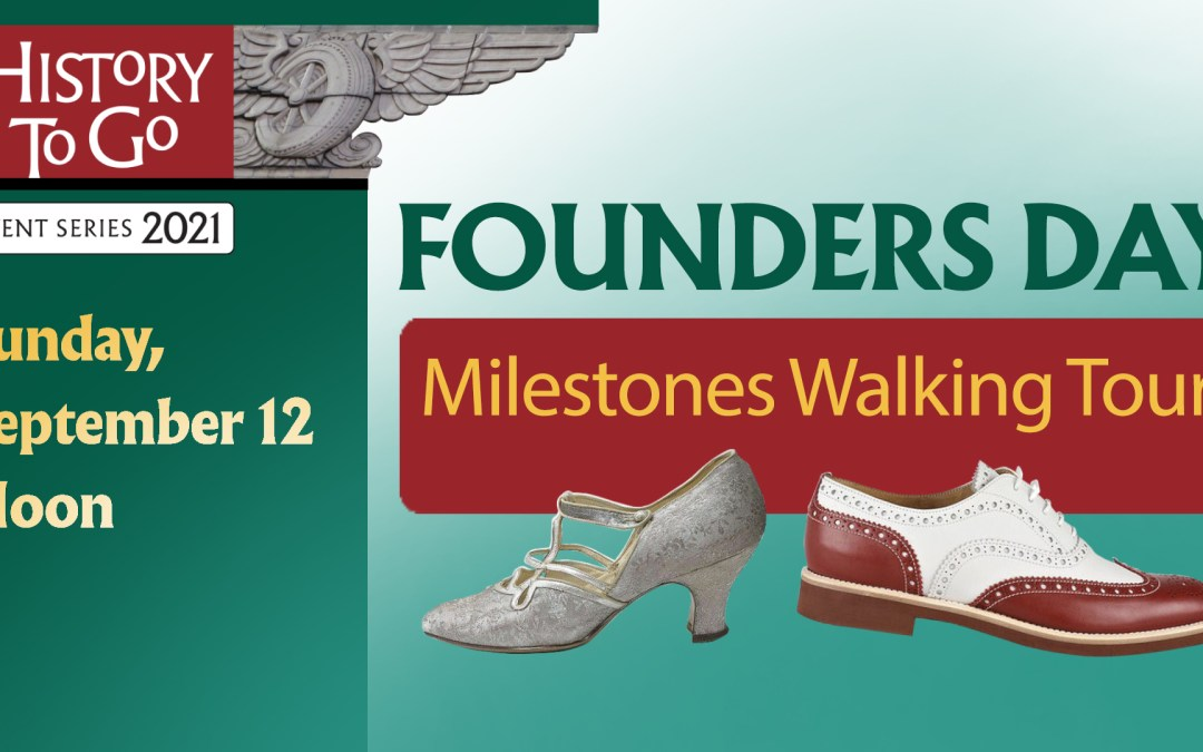Founders DayMilestones Walking Tour