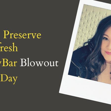 How I Preserve My DryBar Blowout | Below Freezing Beauty