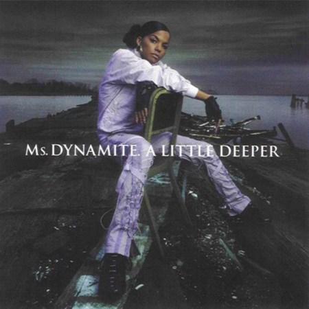 Ms. Dynamite | A Little Deeper