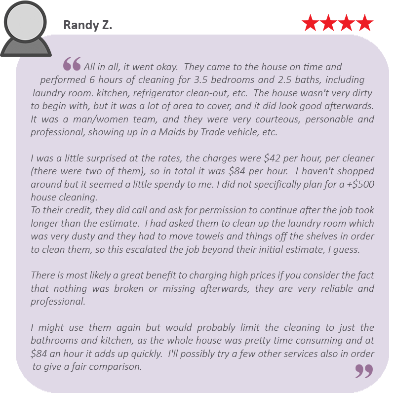 House Cleaning Reviews - Image with text describing a review posted on yelp.com rating four stars for a one time cleaning service done on 2-12-16. Client expressed satisfaction with the service provided and is considering to sign up for ongoing service.
