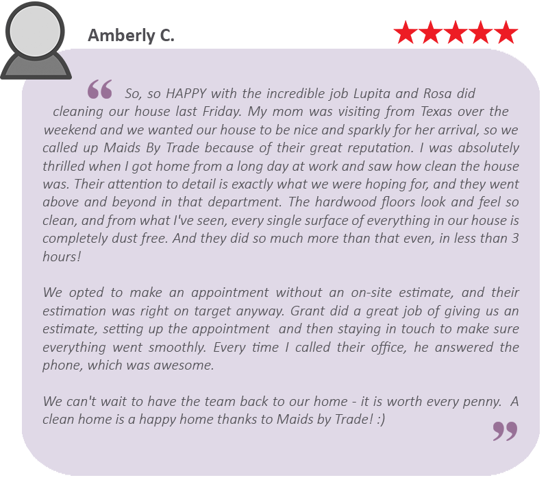 Another awesome house cleaning review by satisfied Maid service client.