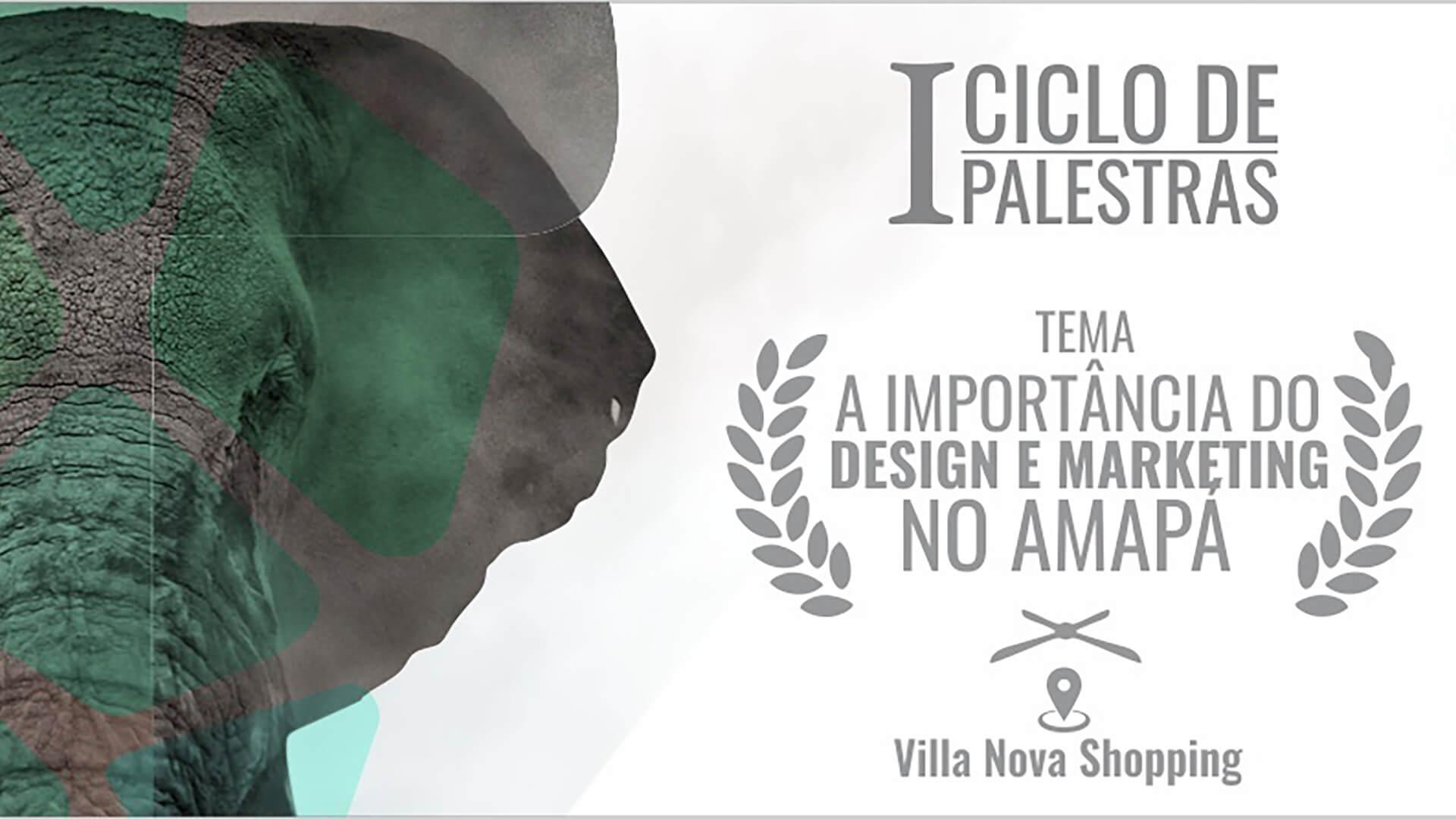 """I Ciclo de Palestras """" A importância do Design e Marketing no Amapá """""""