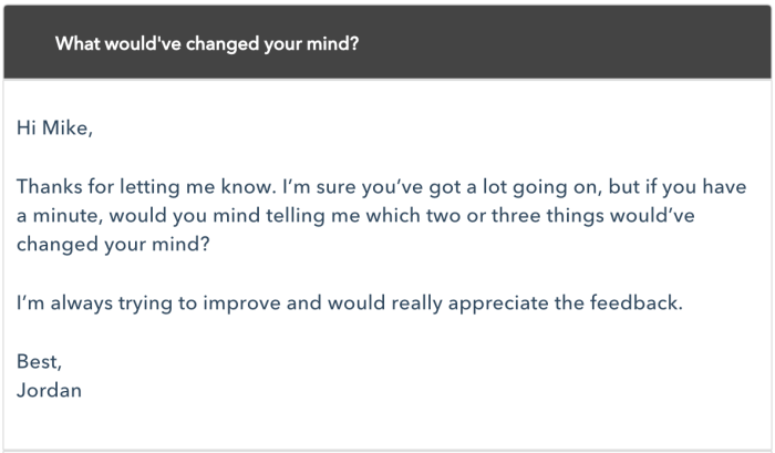 The 'break up email' aims to jolt a relationship back to life, or to close it for good. It's also a useful way to gather important feedback for future email campaigns.