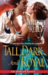 Cover for Tall, Dark, and Royal by Vanessa Kelly