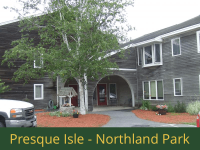 Presque Isle - Northland Park: 29 units total – (24) 1 bedroom apartments, (2) 1 bedroom handicap accessible apartments, (2) 2 bedroom apartments, and (1) 2 bedroom handicap accessible apartment