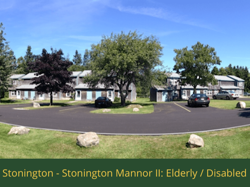 Stonington - Stonington Mannor II Elderly / Disabled: 16 units total – (13) 1 bedroom apartments, (1) 1 bedroom handicap accessible apartment, (1) 2 bedroom apartment, and (1) 2 bedroom handicap accessible apartment