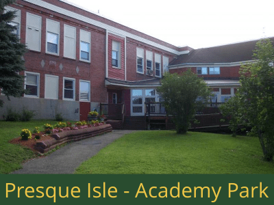 Presque Isle - Academy Park: 30 units total – (26) 1 bedroom apartments, (2) 2 bedroom apartments, and (2) 2 bedroom handicap accessible apartments