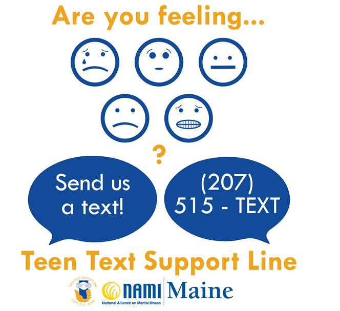 Send us a text! 207-515-text - teen text support line