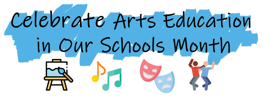 Celebrate Arts Education in Our Schools Month