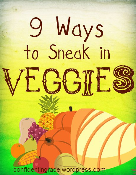 9 ways to sneak veggies