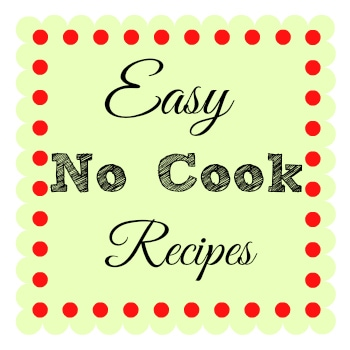 Easy no cook recipes for summer - Pounds4Pennies