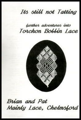 It's still not Tatting - A Guide to Bobbin Lace Making