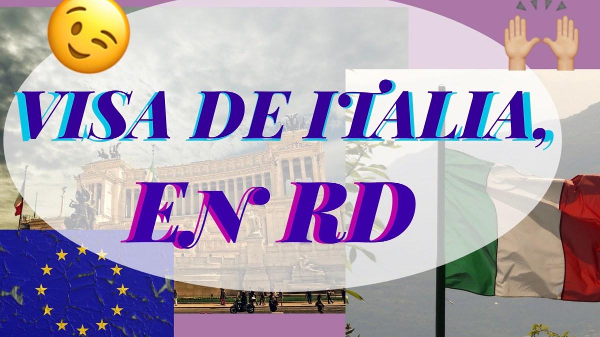 Cómo solicitar la visa para Italia en RD.