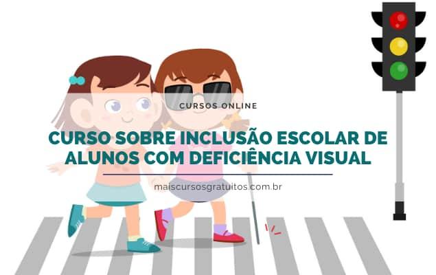 Curso_Gratuito_Online_Inclusao_Escolar_de_Alunos_com_Deficiencia_Visual